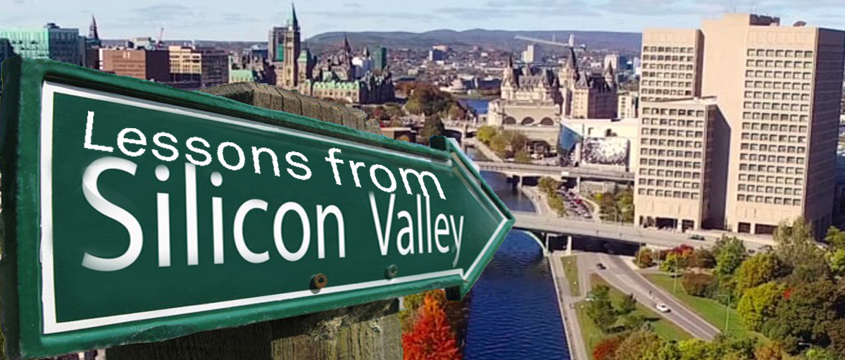 Silicon Valley Blog 5: What Ottawa can learn from Silicon Valley