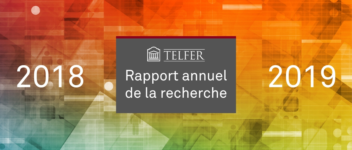 Sur le fond : image abstraite colorée. Au premier plan : logo de l'École de gestion Telfer, numéros 2018 et 2019, et titre