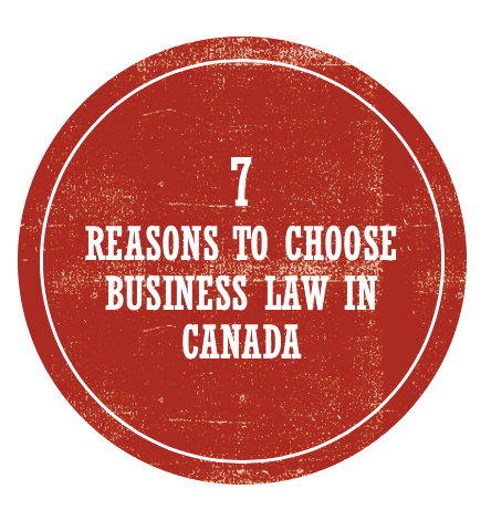 7 reasons to choose business law in Canada
