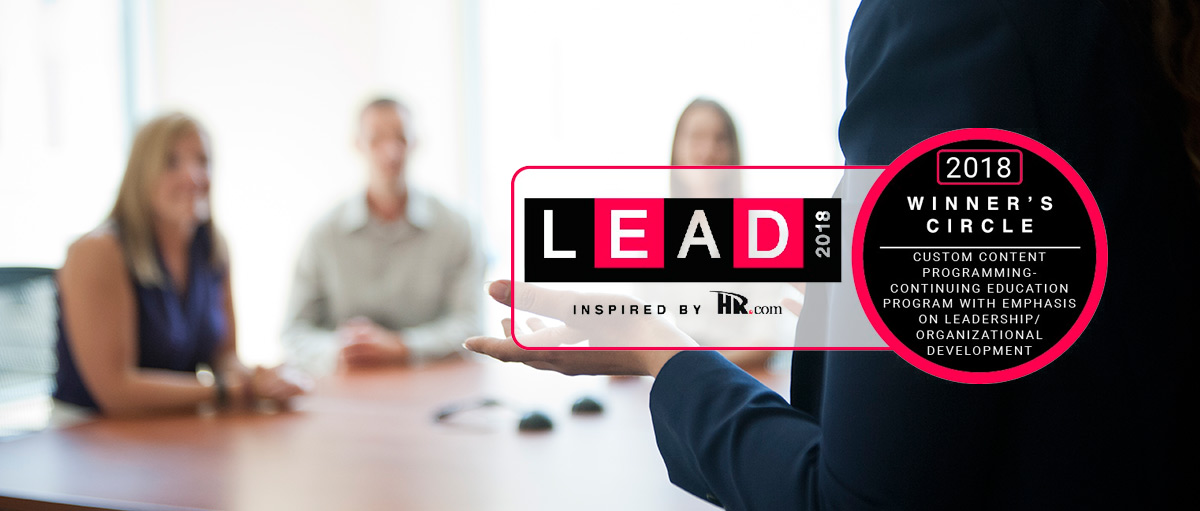 LEAD 2018 Winner's Circle - Custom Content Programming - Continuing Education Program with Emphasis on Leadership / Organizational Development